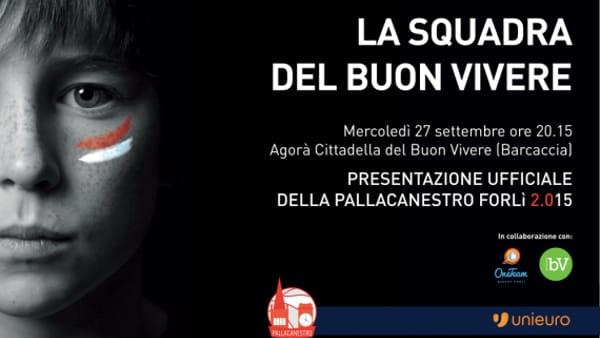 La squadra del Buon Vivere: presentazione ufficiale Pallacanestro Forlì 2.015