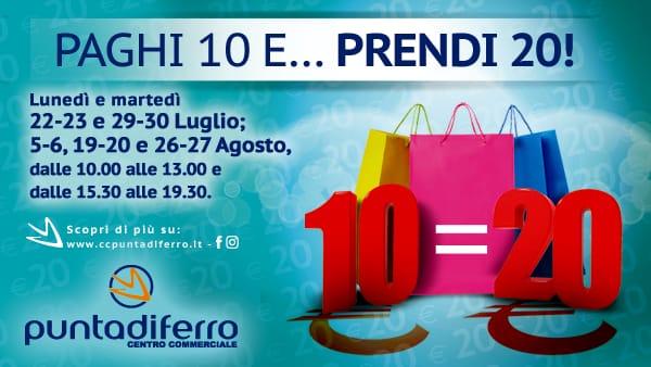 Al Centro Commerciale Puntadiferro, 10 = 20!