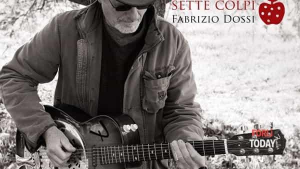 """Fabrizio Dossi presenta l'album """"Sette colpi"""", con amici e sorprese"""