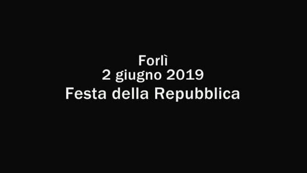La Festa della Repubblica a Forlì riassunta in un filmato emozionante